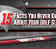 15 Facts About Golf Clubs